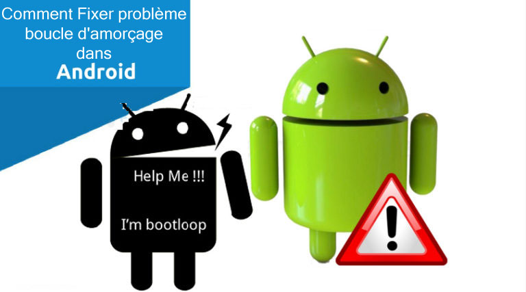 Fixer Boot Loop Issue sur Android