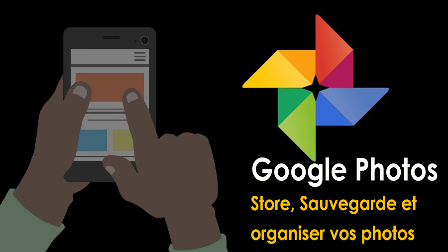 [Guide complet] Google Photos