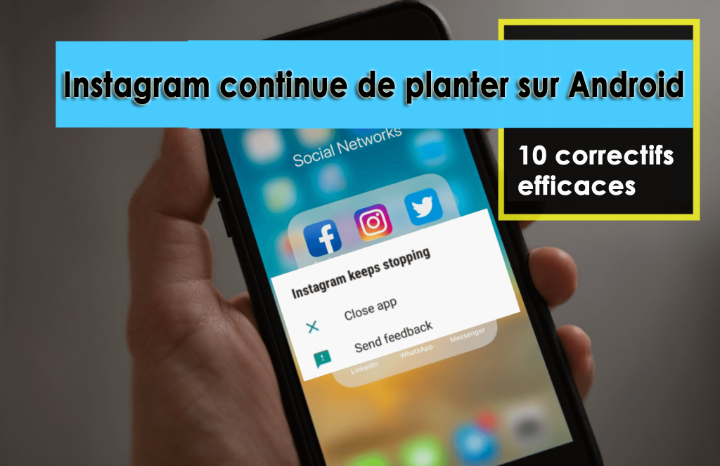 Instagram continue de planter sur Android